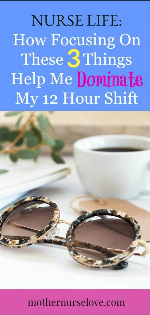 Nurse Life: How I prepare for a 12 hour shift. Focus on these three things to help you dominate your shift!