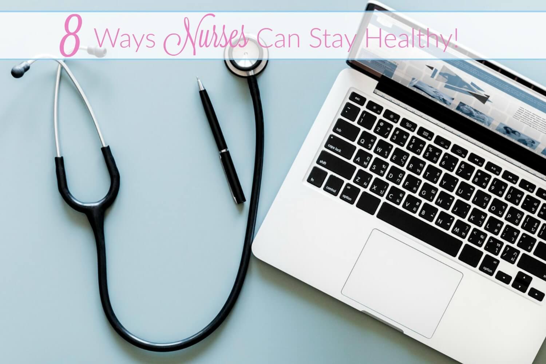 8 Ways Nurses Can Stay Healthy