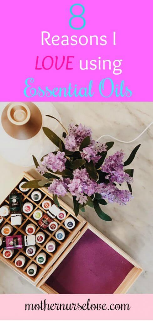 8 Reason Why I Love Using Essential Oils. (And why you should too!)