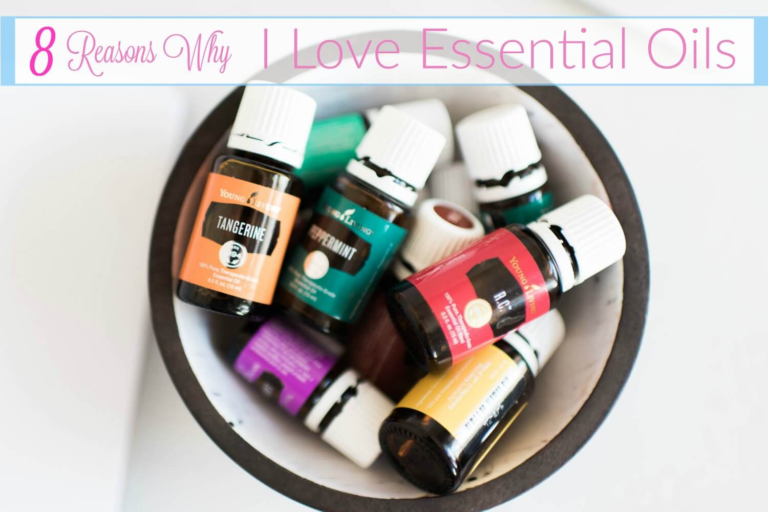 8 Reasons I Love Essential Oils