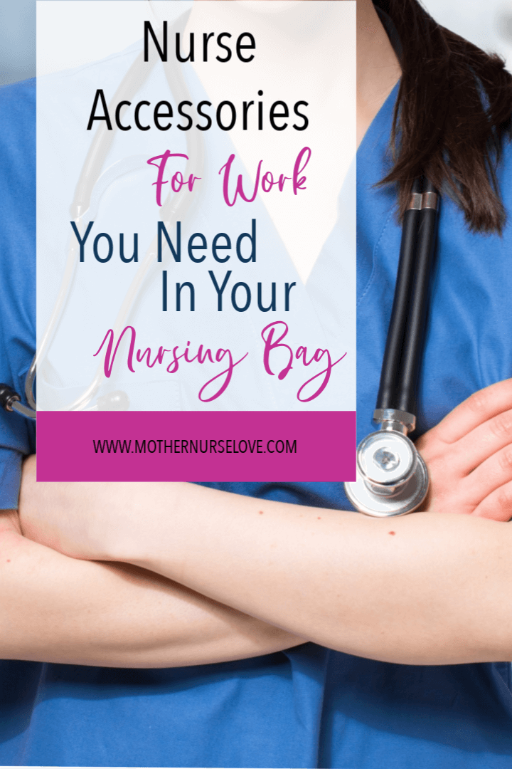 Nurse Accessories and Essentials You Need In Your Nursing Bag Now