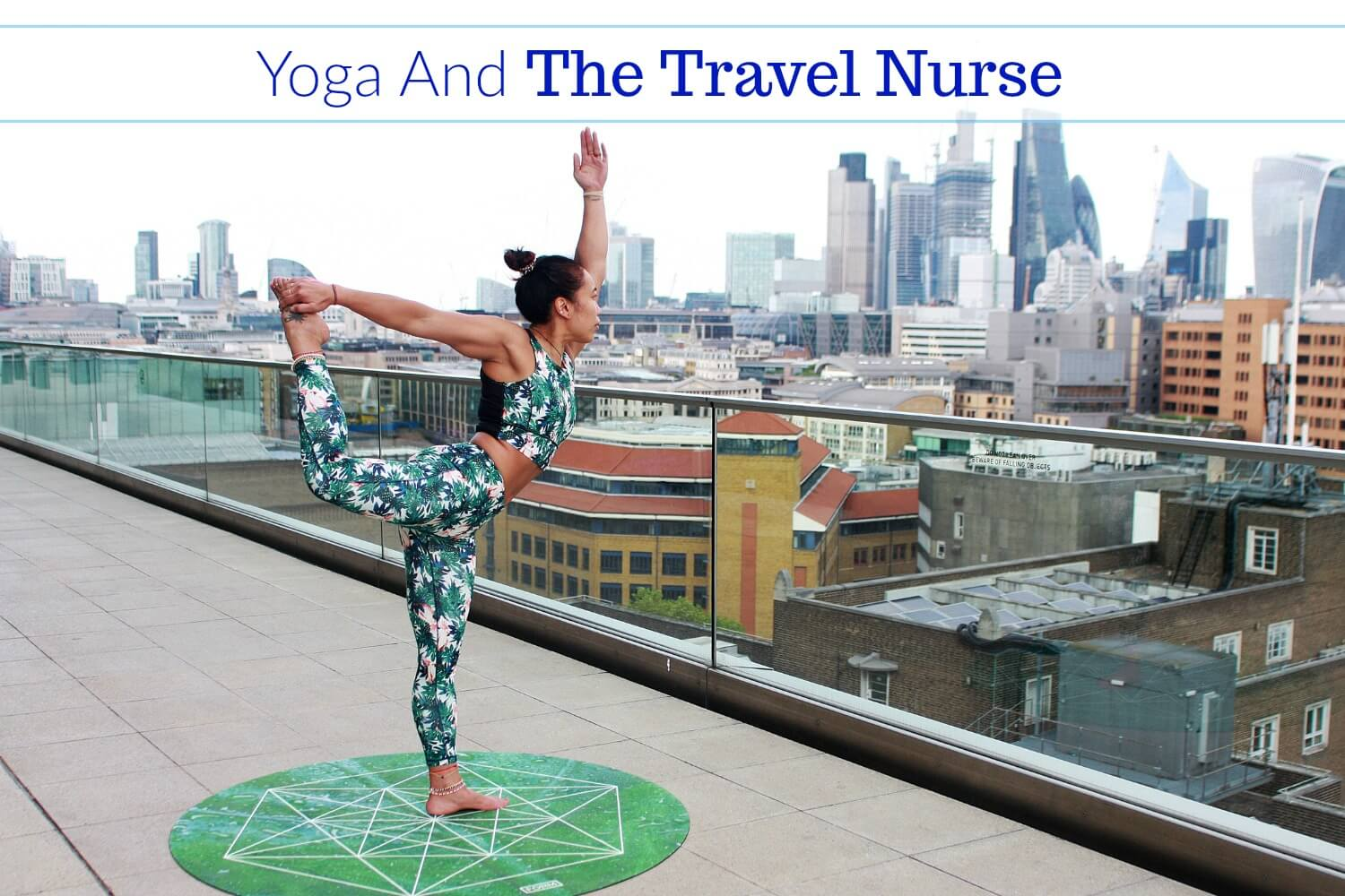 Travel Nurses Need Yoga To Stay Healthy!