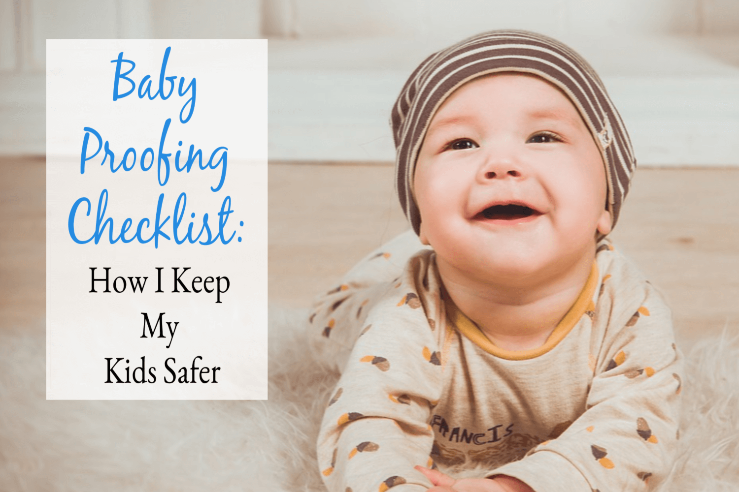 Baby Proofing Checklist (From A Mom, RN)