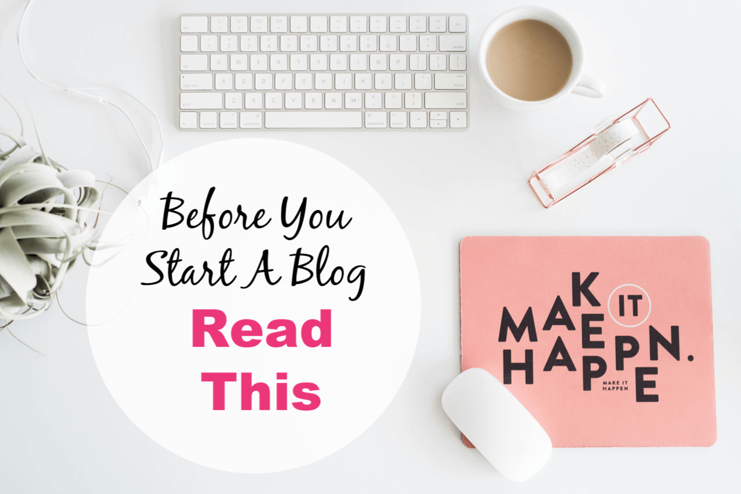 Before You Start A Blog Read This!