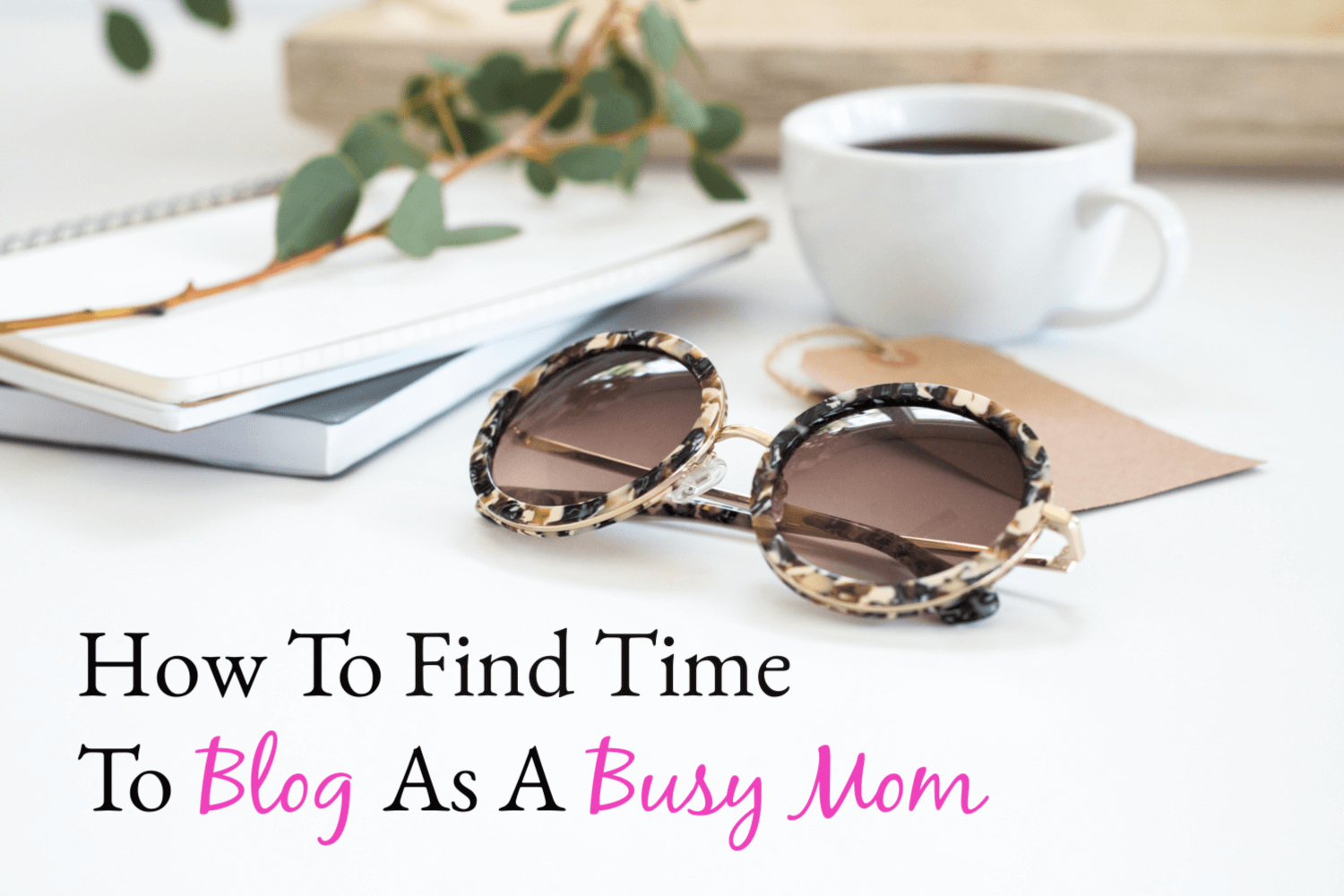 How To Find Time To Blog As A Busy Nurse & Mom