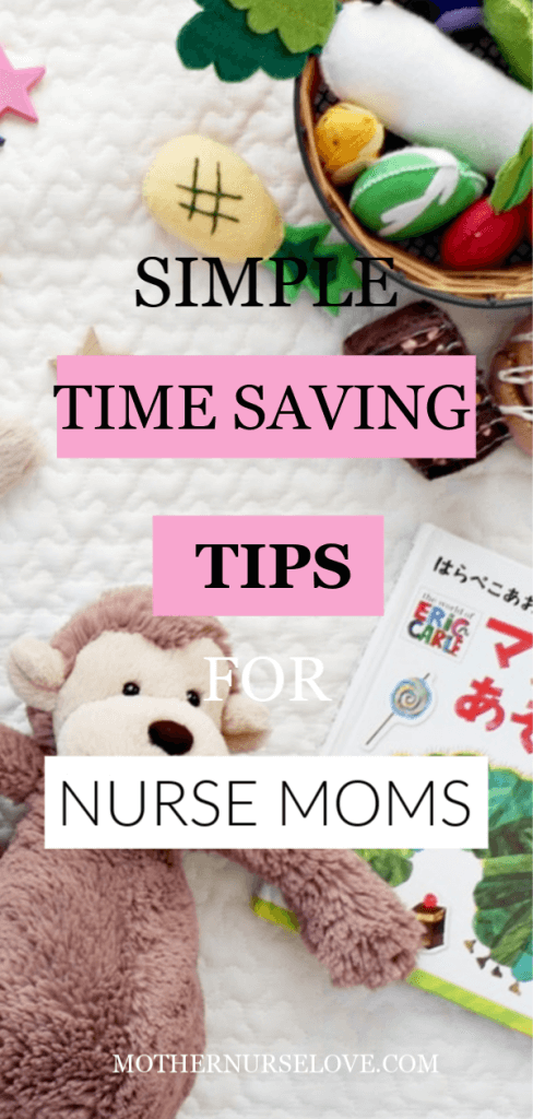 Time Saving Tips For Nurse Moms
