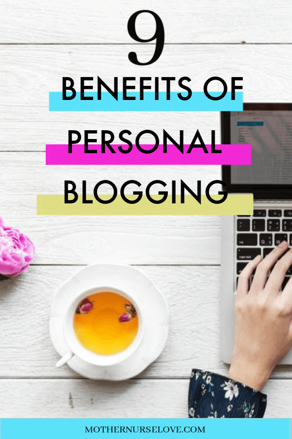 9 Benefits Of Personal Blogging