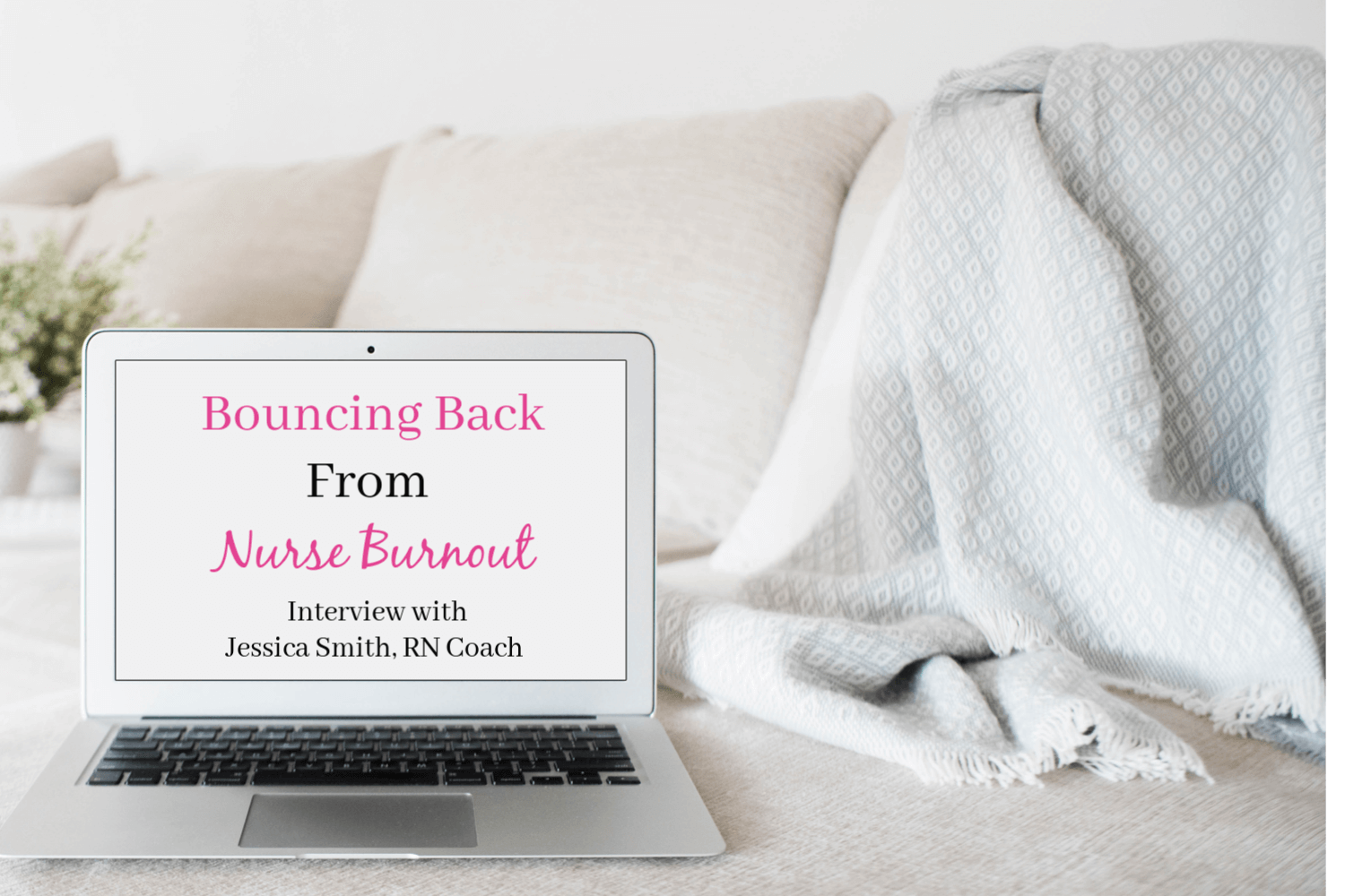Bouncing Back From Burnout Interview With Jessica Smith, RN