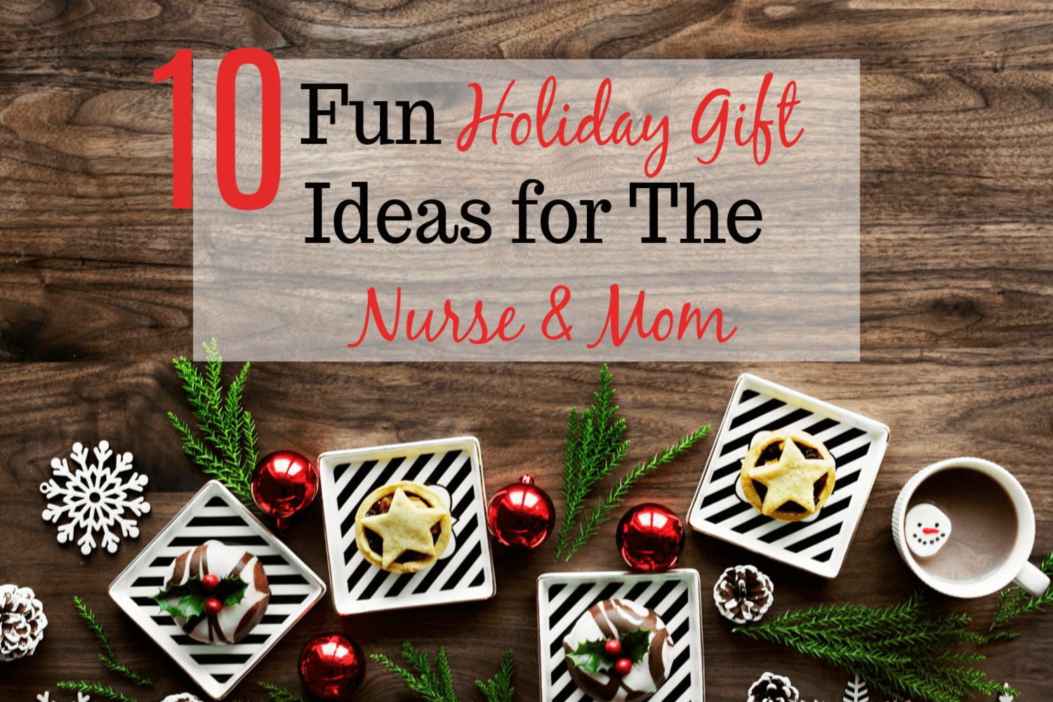 10 Fun Holiday Nurse Mom Gifts