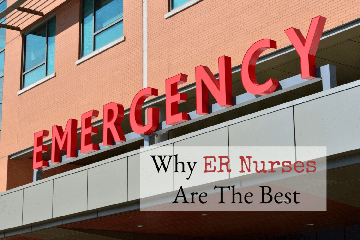 Why ER Nurses Are The Best