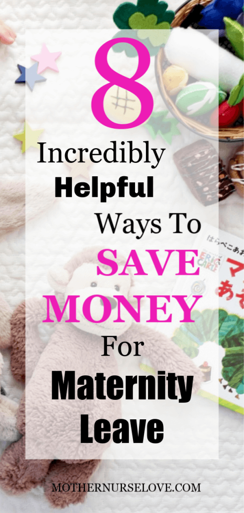 8 Incredibly Helpful Ways To Save Money For Maternity Leave