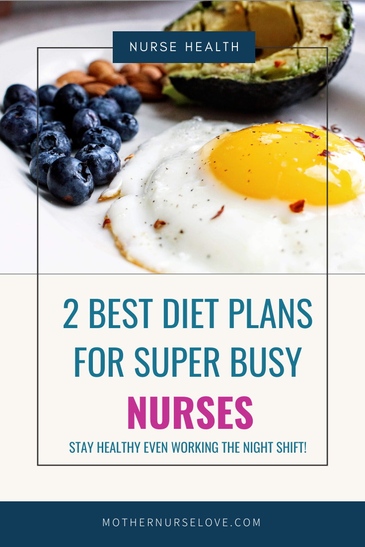 The 2 best diet plans for nurses with a busy schedule