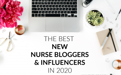14 Best NEW Nurse Bloggers & Influencers In 2020